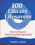 100 Library Lifesavers, Pamela S. Bacon, 1563087502