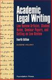Academic Legal Writing : Law Review Articles, Student Notes, Seminar Papers, and Getting on Law Review, 4th, Volokh, Eugene, 1599417502