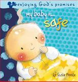 My Baby Is... Safe, Susie Poole, 1904637507