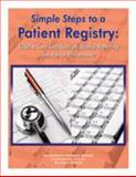 Simple Steps to a Patient Registry : Ticket to Care Coordination, Quality Reporting and Pay for Performance, Stefanak, Germaine and Topel, Amy, 1934647500