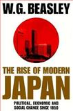 The Rise of Modern Japan : Political, Economic and Social Change since 1950, Beasley, William G., 0312127510