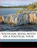 Socialism, Being Notes on a Political Tour;, Henry Wrixon, 1145647510