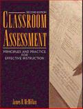 Classroom Assessment : Principles and Practice for Effective Instruction, McMillan, James H., 020529751X