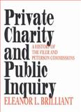 Private Charity and Public Inquiry : A History of the Filer and Peterson Commissions, Brilliant, Eleanor L., 0253337518