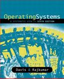 Operating Systems : A Systematic View, Davis, William S. and Rajkumar, T. M., 0321267516