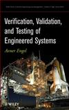 Verification, Validation, and Testing of Engineered Systems, Engel, Avner, 047052751X