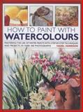 How to Paint with Watercolours, Hazel Harrison, 0754827518