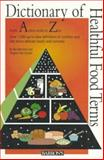 Dictionary of Healthful Food Terms, Bennett, Beverly and VanVynckt, Virginia, 0812097513