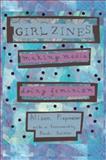 Girl Zines, Alison Piepmeier, 0814767516