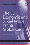 The EU Social and Economic Model after the Global Crisis Interdisciplinary Perspectives,, 1472407512