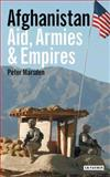 Afghanistan : Aid, Armies and Empires, Marsden, Peter, 1845117514