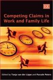 Competing Claims in Work and Family Life, van der Lippe, Tanja and Peters, Pascale, 1845427513