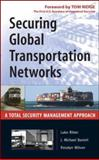Securing Global Transportation Networks : A Total Security Management Approach, Ritter, Luke and Barrett, J. Michael, 0071477519