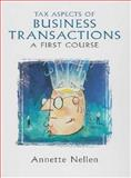 Tax Aspects of Business Transactions : A First Course, Nellen, Annette, 013261751X