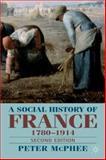 Social History of France, 1789-1914, McPhee, Peter and Mcphee, Peter, 0333997514