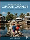 Adaptation to Climate Change : From Resilience to Transformation, Pelling, Mark, 0415477514