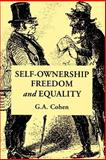 Self-Ownership, Freedom, and Equality, Cohen, G. A. and Elster, Jon, 0521477514