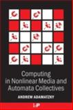 Computing in Nonlinear Media and Automata Collectives, Adamatzky, Andrew I., 075030751X