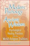 Modern Psychology and Ancient Wisdom : Psychological Healing Practices from the World's Religious Traditions, Mijares, Sharon G., 0789017512