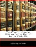 The Constitutional History of the United States, Francis Newton Thorpe, 1143717511