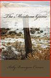 The Montana Game, Kelly Branigan-Curran, 1500347515