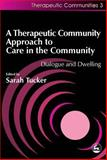 A Therapeutic Community Approach to Care in the Community : Dialogue and Dwelling, , 1853027510