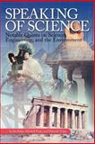 Speaking of Science : Notable Quotes on Science, Engineering, and the Environment, Fripp, Michael, 1878707515