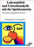 Lebensmittel- und Umweltanalytik Mit der Spektrometrie Tips Tricks und Beispiele FR Die Praxis, VCH Staff, 3527287515