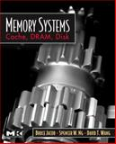 Memory Systems : Cache, DRAM, Disk, Jacob, Bruce and Ng, Spencer W., 0123797519