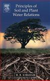 Principles of Soil and Plant Water Relations, Kirkham, M. B., 0124097510