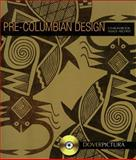 Pre-Columbian Design, Dover and Alan Weller, 0486997510