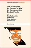 The True Story of Canada's War of Extermination on the Pacific, Tom Swanky, 1105707512