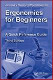 Ergonomics for Beginners : A Quick Reference Guide, Dul, Jan and Weerdmeester, Bernard A., 1420077511