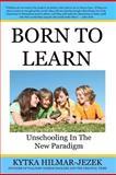 Born to Learn, Kytka Hilmar-Jezek, 1480167517