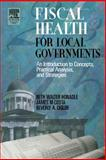 Fiscal Health for Local Governments, Honadle, Beth Walter and Cigler, Beverly, 0123547512