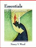 Essentials of Argument, Wood, Nancy V., 0131777513