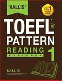 KALLIS' IBT TOEFL Pattern Reading 1, Kallis, 149531751X