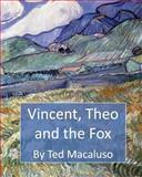 Vincent, Theo and the Fox, Ted Macaluso, 1495487512