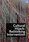 Cultural Hijack : Rethinking Intervention, , 1846317517