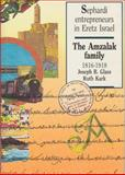 Sephardi Entrepreneurs in Eretz Isreal : The Amzalak Family 1816-1918, Glass, Joseph B. and Kark, Ruth, 9652237515