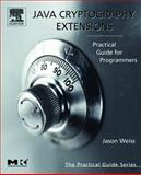 Java Cryptography Extensions : Practical Guide for Programmers, Weiss, Jason, 0127427511