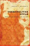 Cosmopolitan Style : Modernism Beyond the Nation, Walkowitz, Rebecca L., 0231137516