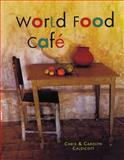 World Food Cafe, Chris Caldicott and Carolyn Caldicott, 0711217513
