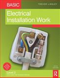 Basic Electrical Installation Work, Linsley, Trevor, 0750687517