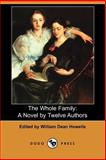 The Whole Family : A Novel by Twelve Authors, Howells, William Dean, 1406507512
