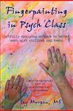 Fingerpainting in Psych Class, Jay Morgan, 1440167516
