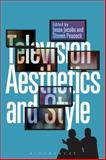 Television Aesthetics and Style, , 1441157514