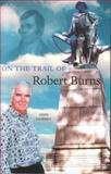On the Trail of Robert Burns, John Cairney, 0946487510