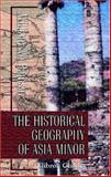 The Historical Geography of Asia Minor, Ramsay, William M., 1402157517