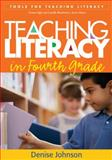 Teaching Literacy in Fourth Grade, Johnson, Denise, 1593857519